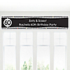 Adult 60th Birthday - Personalized Birthday Party Banners