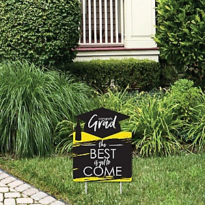 Yellow Grad - Best is Yet to Come - Outdoor Lawn Sign - Yellow Graduation Party Yard Sign - 1 Piece