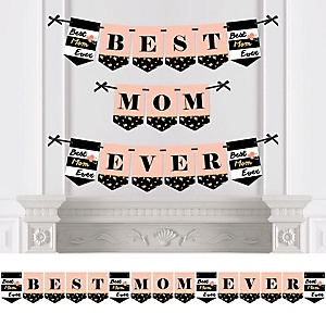Best Mom Ever - Personalized Mother's Day Party Bunting Banner & Decorations
