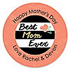 Best Mom Ever - Round Personalized Mother's Day Sticker Labels - 24 ct