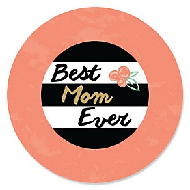 Best Mom Ever - Mother's Day Party Theme