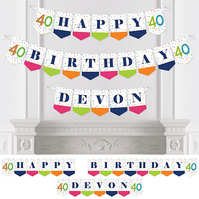 40th Birthday - Cheerful Happy Birthday - Personalized Colorful Fortieth Birthday Party Bunting Banner & Decorations