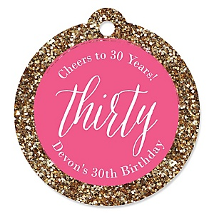 Chic 30th Birthday - Pink and Gold - Round Personalized Birthday Party Tags - 20 ct