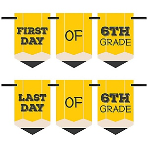 6th Grade - Back To School - First & Last Day of School Bunting Banner Photo Prop