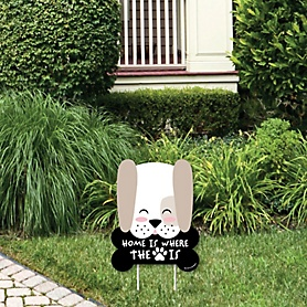 Home is Where The Dog Is - Outdoor Lawn Sign - Dog Owner Yard Sign - 1 Piece