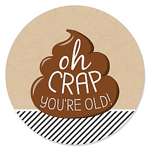 Oh Crap, You're Old! - Birthday Party Theme