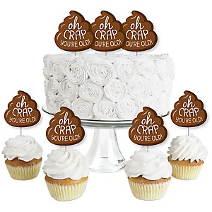Oh Crap, You're Old! - Dessert Cupcake Toppers - Poop Birthday Party Clear Treat Picks - Set of 24