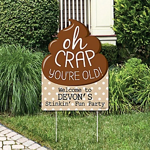 Oh Crap, You're Old! - Party Decorations - Poop Birthday Party Personalized Welcome Yard Sign