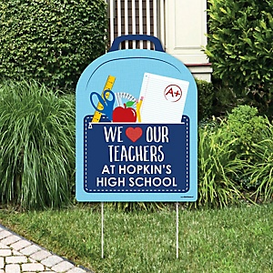 Teacher Appreciation - First Day of School Party Decorations - We Love Our Teachers Personalized Welcome Yard Sign