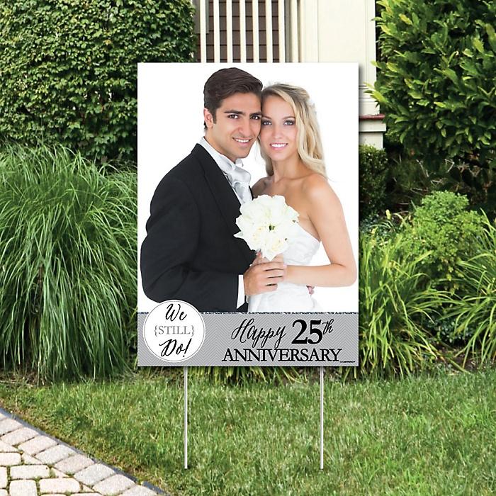 We Still Do - 25th Wedding Anniversary - Photo Yard Sign - Anniversary Party Decorations