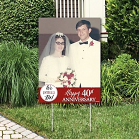 We Still Do - 40th Wedding Anniversary - Photo Yard Sign - Anniversary Party Decorations